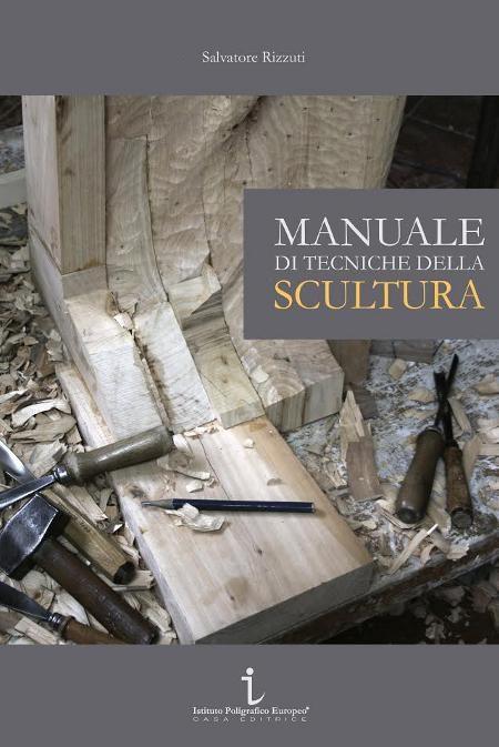 Manuale di Tecniche della Scultura - Salvatore Rizzuti