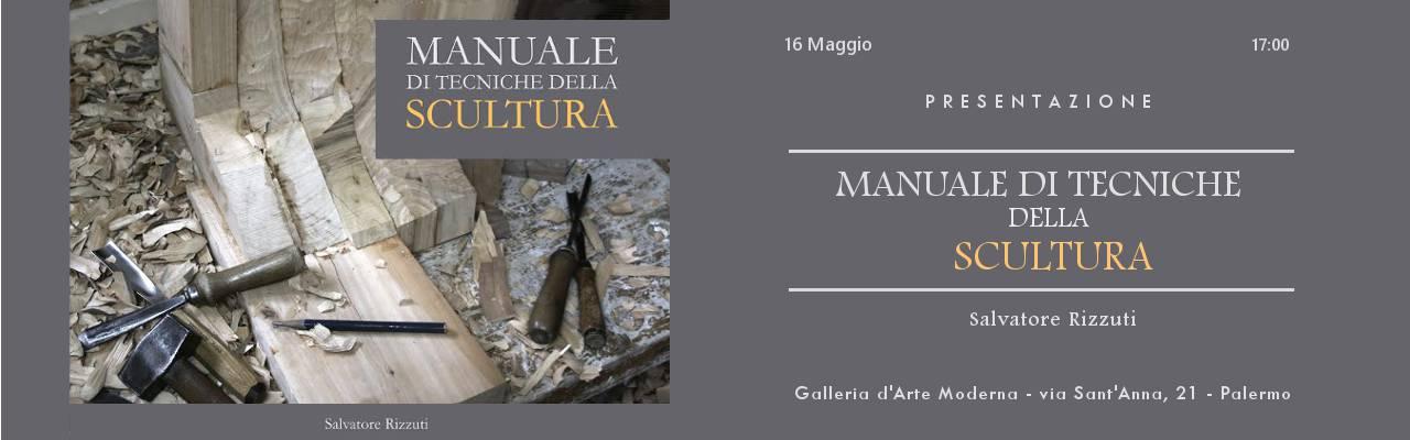 Presentazione Libro: Manuale di Tecniche della Scultura – Salvatore Rizzuti
