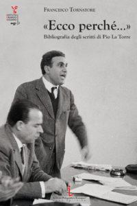 Francesco Tornatore, «ECCO PERCHÉ…» Bibliografia degli scritti di Pio La Torre