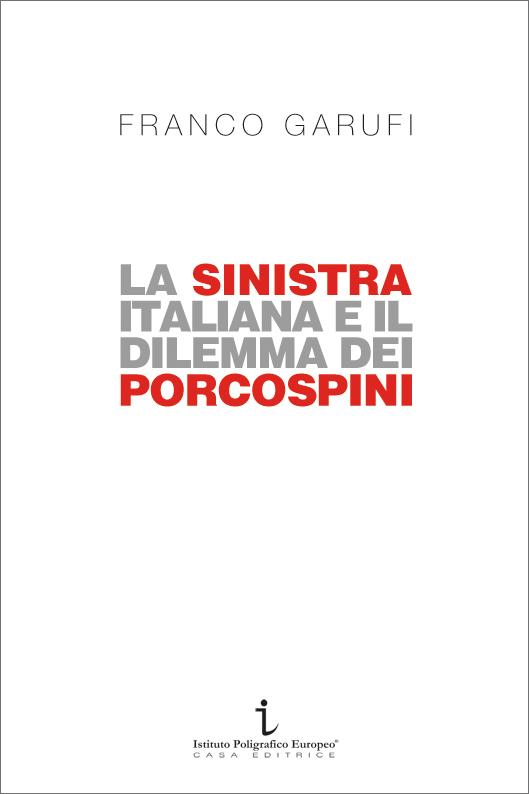 Garufi, La sinistra italiana e il dilemma dei porcospini